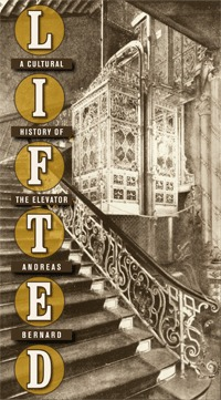 Lifted: A Cultural History of the Elevator