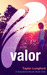 Valor (Greystone, #1) by Taylor Longford