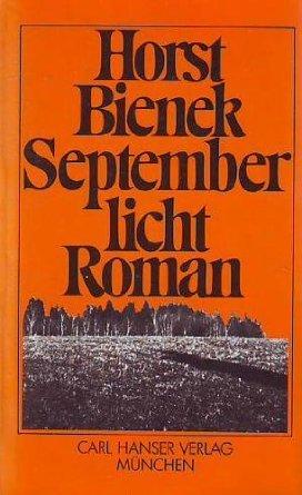 Septemberlicht  by  Horst Bienek