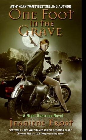 One Foot in the Grave (Night Huntress, #2)