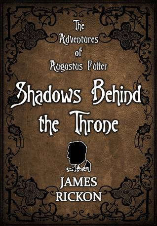 Shadows Behind The Throne James Rickon