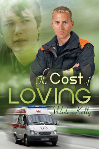 Book Review:  The Cost of Loving (Unconditional Love #2) by Wade Kelly