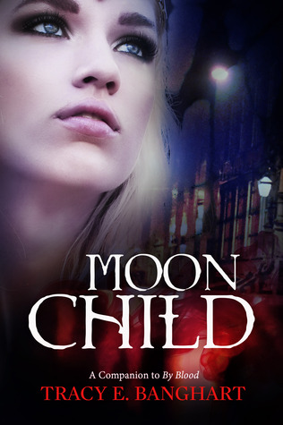 Moon Child (Prequel to By Blood)