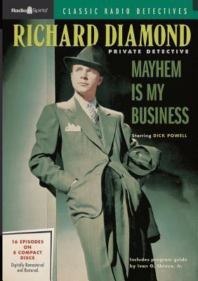 Richard Diamond Private Detective: Mayhem Is My Business Dick Powell