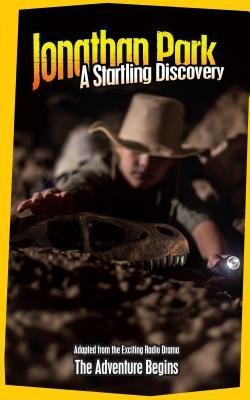 Jonathan Park: A Startling Discovery (Jonathan Park Adventure Fiction Book 1) Pat Roy