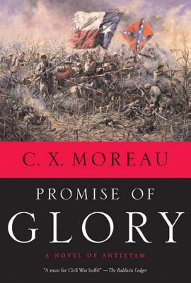 Promise of Glory: A Novel of Antietam C. X. Moreau