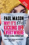 Why It's Still Kicking Off Everywhere: The New Global Revolutions