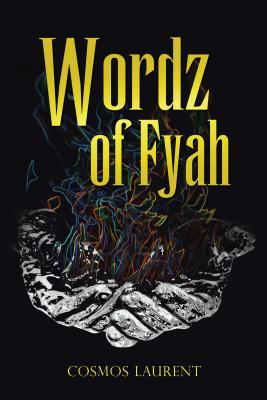 Wordz of Fyah  by  Cosmos Laurent