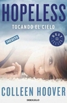 Hopeless. Tocando el cielo by Colleen Hoover