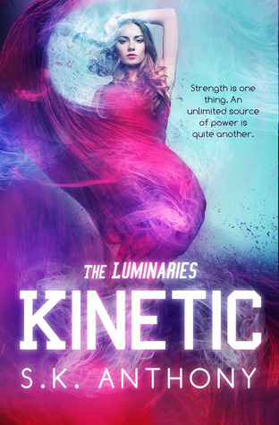 Kinetic by S.K. Anthony
