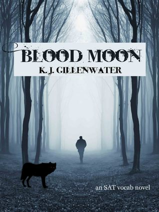 Blood Moon  by  K.J. Gillenwater