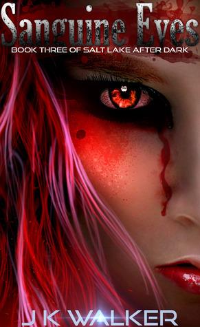 Sanguine Eyes (Salt Lake After Dark, #3)  by  J.K. Walker