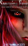 Sanguine Eyes (Salt Lake After Dark, #3)