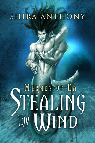 Stealing the Wind (Mermen of Ea, #1)