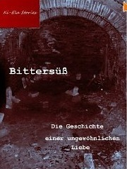 Bittersüß  by  Ki-Ela Stories