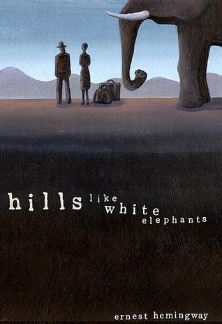 an analysis of the symbolism of hills like white elephants by ernest hemingway Underlying meanings in hills like white elephants by ernest hemingway underlying meanings in hills like white elephants by ernest hemingway though hills like white elephant, by ernest.