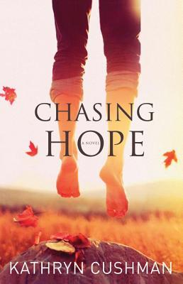 Chasing Hope by Kathryn Cushman