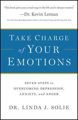 Take Charge of Your Emotions by Linda Solie