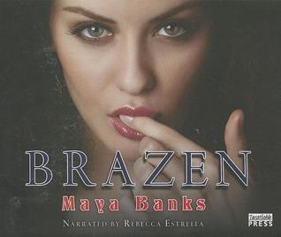 Brazen  (Brazen #1) - Maya Banks