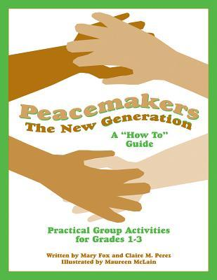 Peacemakers: The New Generation - A How To Guide Mary Fox