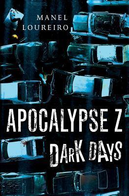 Dark Days (Apocalypse Z #2)  -  Manel Loureiro, Pamela Carmell (Translator)