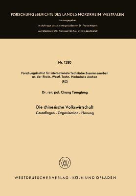 Die Chinesische Volkswirtschaft: Grundlagen Organisation Planung Tsung-Tung Chang