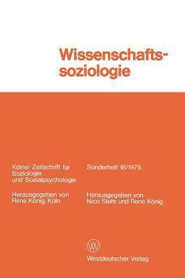 Wissenschaftssoziologie: Studien Und Materialien Nico Stehr