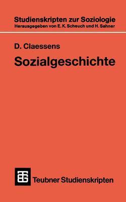 Sozialgeschichte Fur Soziologisch Interessierte  by  Dieter Claessens