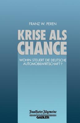 Krise ALS Chance: Wohin Steuert Die Deutsche Automobilwirtschaft? Franz W Peren