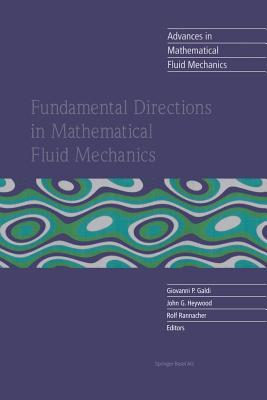 Fundamental Directions in Mathematical Fluid Mechanics  by  Giovanni P. Galdi