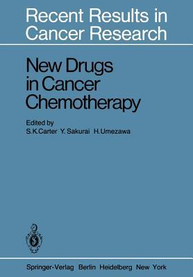 New Drugs in Cancer Chemotherapy  by  S K Carter