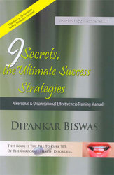 9 Secrets the Ultimate Success Strategies  by  Dipankar Biswas