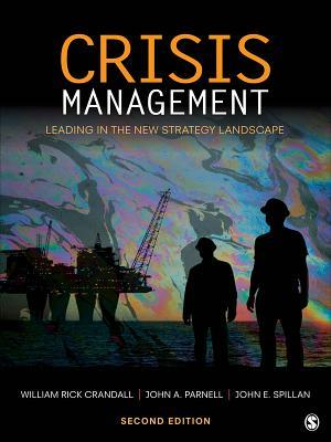 Crisis Management: Leading in the New Strategy Landscape  by  William Richard Crandall