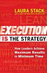Execution IS the Strategy: How Leaders Achieve Maximum Results in Minimum Time