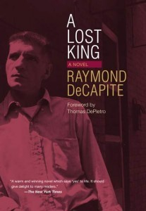 A Lost King: A Novel (Black Squirrel Books)  by  Raymond Decapite