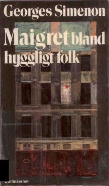 Maigret bland hyggligt folk  by  Georges Simenon