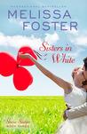 Sisters in White (Love in Bloom #3; Snow Sisters #3)