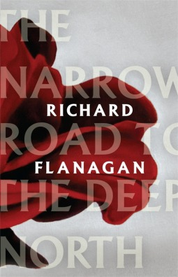 The Narrow Road To The Deep North: Richard Flanagan