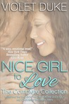 Nice Girl to Love: The Complete Collection (Nice Girl to Love, #1-3)