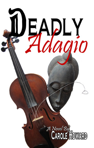 Deadly Adagio by Carole Howard