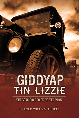 Giddyap Tin Lizzie: The Long Road Back to the Plow (The O'Shaughnessy Chronicles, #1)