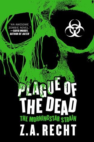 Plague of the Dead: The Morningstar Saga Z.A. Recht