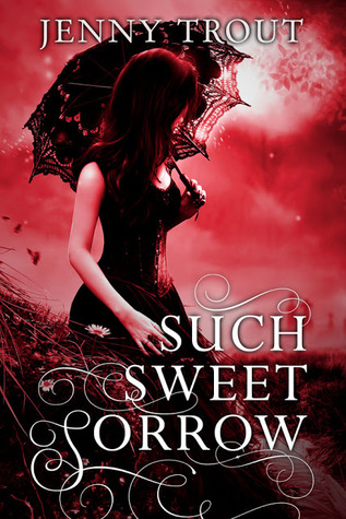 Such Sweet Sorrow by Jenny Trout | Mini Review