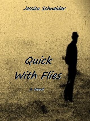 Quick With Flies Jessica  Schneider