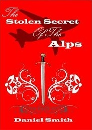 The Stolen Secret of the Alps  by  Daniel Smith