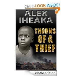 Thorns of a Thief  by  Alex Iheaka