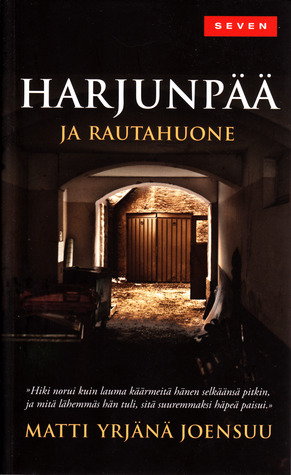Harjunpää ja rautahuone (Harjunpää, #11)  by  Matti Yrjänä Joensuu
