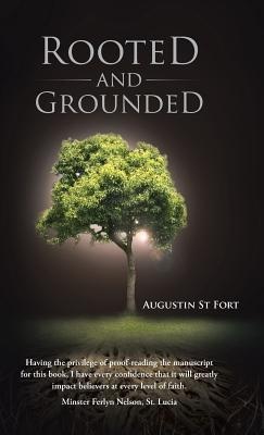 Rooted and Grounded Augustin St Fort