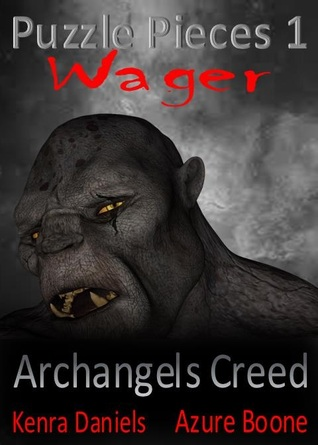 Puzzle Pieces: Wager (Archangels Creed #3.1)  by  Kenra Daniels
