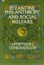 Byzantine Philanthropy and Social Welfare Demetrios J. Constantelos